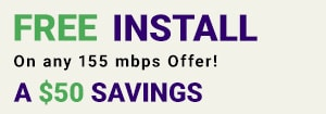 Free Install on any 50Mbps and 110Mbps offer
