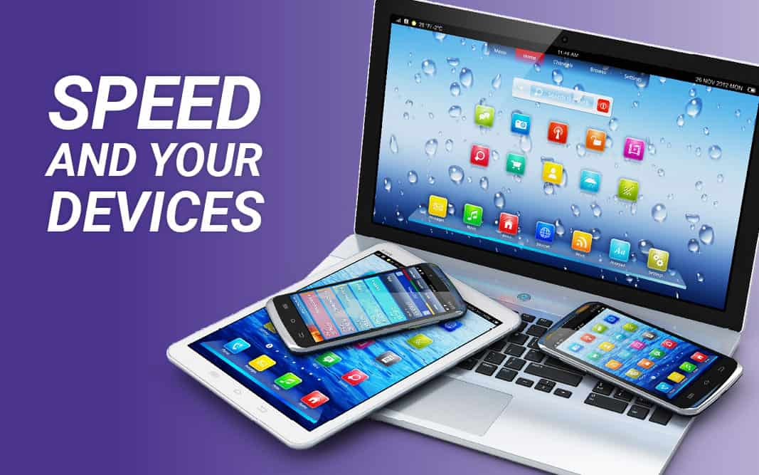 Speed and Your Devices