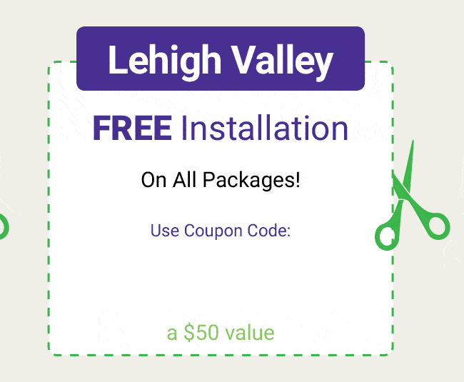 Lehigh Valley FREE Installation