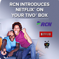 RCN Introduces Netflix on your TiVo Box