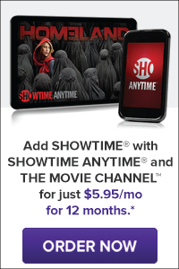 Add SHOWTIME® with SHOWTIME ANYTIME® and THE MOVIE CHANNEL™
