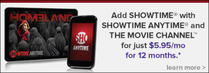 Add Showtime with Showtime Anytime and The Movie Channel for just $5.95/mo for 12 months