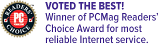 VOTED THE BEST!Winner of PCMag Readers' Choice Award for most reliable Internet service.